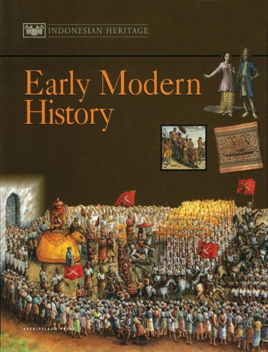 The Indonesian Heritage Series . --------- Volume 3 : Early Modern History