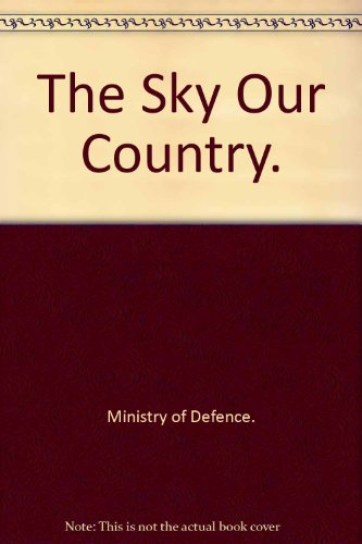 The Sky Our Country.: Ministry of Defence.