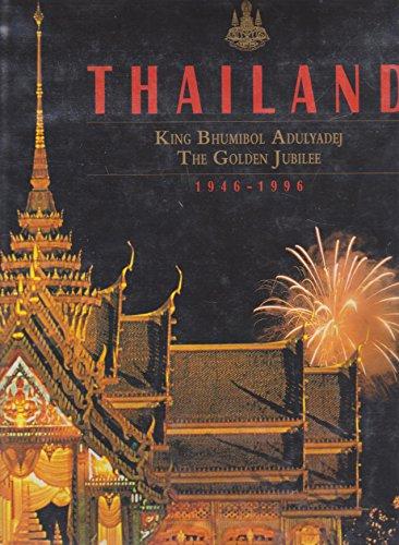 9789813018631: Thailand: King Bhumibol Adulyadej : the golden jubilee, 1946-1996
