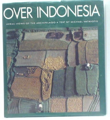 Over Indonesia: Aerial Views of the Archipelago: Michael Vatikiotis