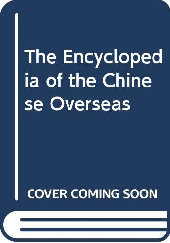 9789813018921: The Encyclopedia of the Chinese Overseas