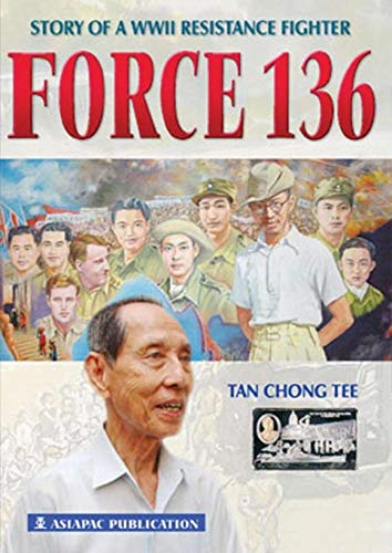 9789813029903: Force 136: Story of a WWII resistance fighter