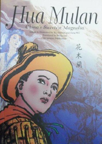Hua Mulan : China's Sweetest Magnolia: Deyuan, Xu and