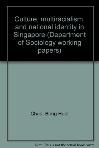 9789813033092: Culture, multiracialism, and national identity in Singapore (Department of Sociology working papers)