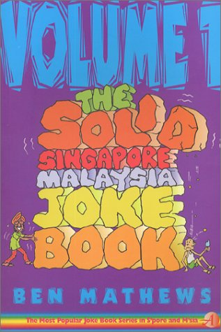 9789813056015: The Solid Singapore-Malaysia Joke Book I