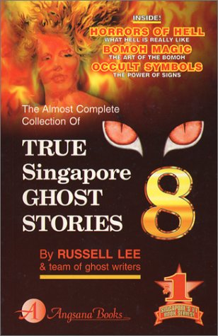 True Singapore Ghost Stories : Book 8: Lee, Russell