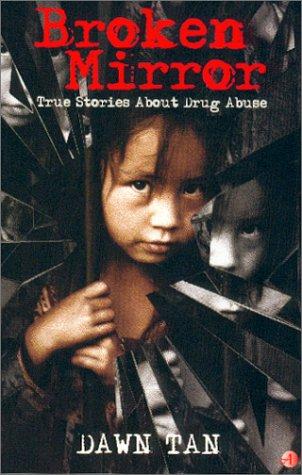 9789813056398: Broken Mirror : True Stories About Drug Abuse