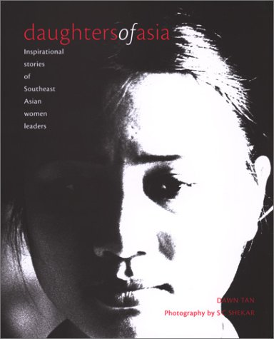 9789813056541: Daughters of Asia: Inspirational Stories of Southeast Asian Women Leaders