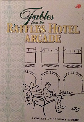 Fables From the Raffles Hotel Arcade: Jan Pryor; K.