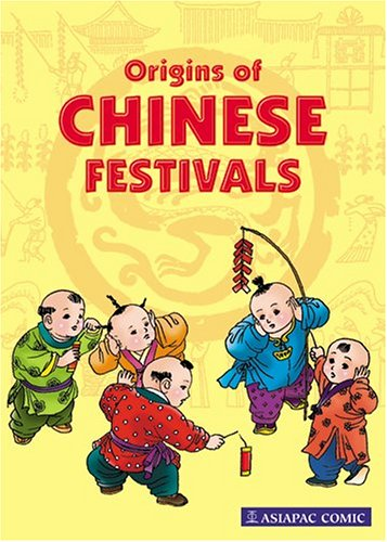 9789813068612: Origins Of Chinese Festivals (Asiapac Comic Series)