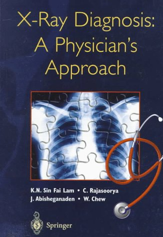 X-ray Diagnosis : A Physician's Approach: K.N. Sin Fai