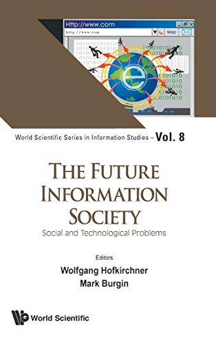 9789813108967: The Future Information Society: Social and Technological Problems (World Scientific Series in Information Studies)
