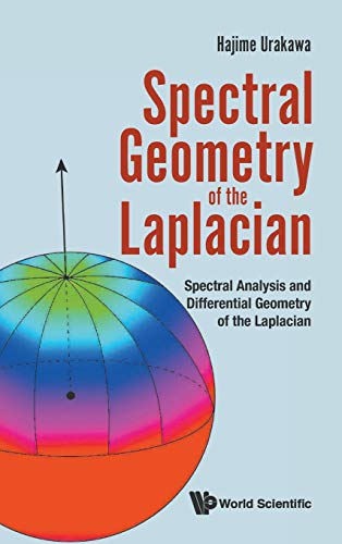 9789813109087: Spectral Geometry of the Laplacian: Spectral Analysis and Differential Geometry of the Laplacian