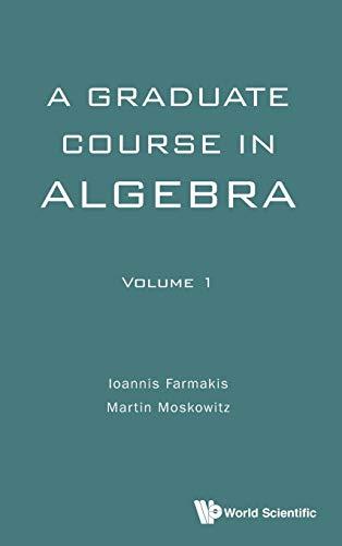 9789813142626: 1: A Graduate Course in Algebra
