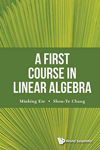 9789813143111: First Course In Linear Algebra, A