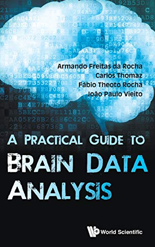 9789813144439: A Practical Guide to Brain Data Analysis