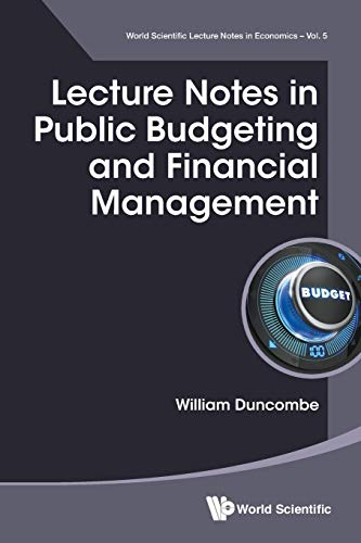 9789813145900: Lecture Notes in Public Budgeting and Financial Management (World Scientific Lecture Notes in Economics)