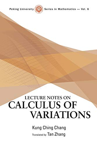 9789813146235: Lecture Notes on Calculus of Variations (Peking University Series in Mathematics)