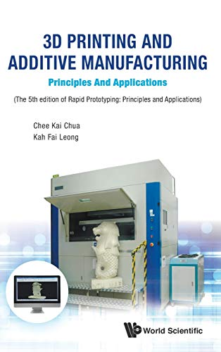 9789813146754: 3D Printing and Additive Manufacturing: Principles and Applications: Fifth Edition of Rapid Prototyping: 5th Edition