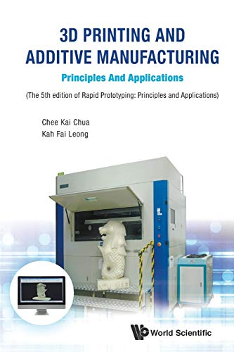 9789813146761: 3D Printing And Additive Manufacturing: Principles And Applications - Fifth Edition Of Rapid Prototyping