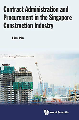 Contract Administration and Procurement in the Singapore Construction Industry: Pin Lim
