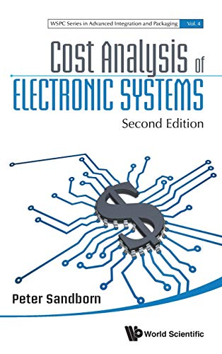 9789813148253: Cost Analysis of Electronic Systems: Second Edition (Wspc Advanced Integration and Packaging)