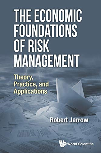 9789813149960: The Economic Foundations of Risk Management: Theory, Practice, and Applications