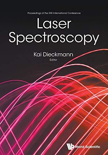 Laser Spectroscopy - Proceedings of the XXII International Conference: World Scientific Publishing ...