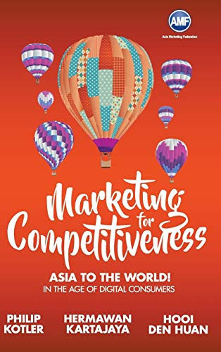 Marketing For Competitiveness: Asia To The World: Philip Kotler, Hermawan