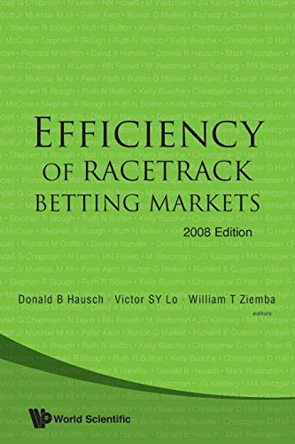 9789813203518: EFFICIENCY OF RACETRACK BETTING MARKETS (2008 EDITION) (World Scientific Handbook in Financial Economics)