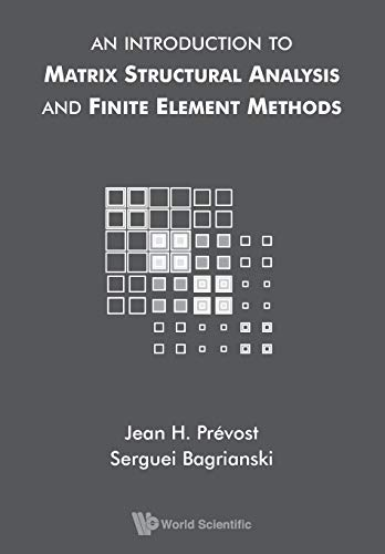 Introduction To Matrix Structural Analysis And Finite: Jean H Prevost,