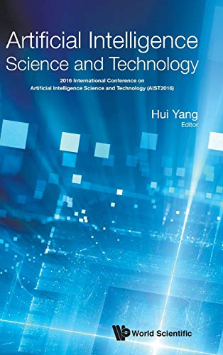 Artificial Intelligence Science and Technology: Proceedings of the 2016 International Conference (...