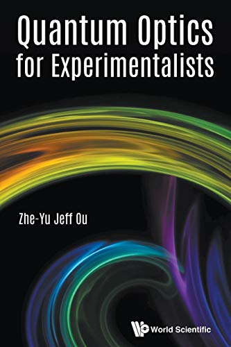Quantum Optics for Experimentalists 9789813220201 This book on quantum optics is from the point of view of an experimentalist. It approaches the theory of quantum optics with the languag