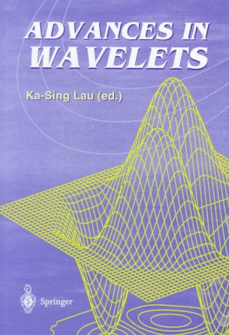 Advances in Wavelets. With Figures: Lau, Ka-Sing (Ed.)