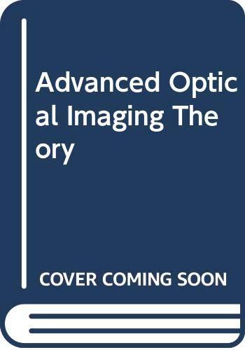 9789814021302: Advanced Optical Imaging Theory