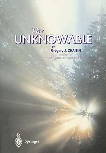 9789814021722: The Unknowable (Discrete Mathematics and Theoretical Computer Science)
