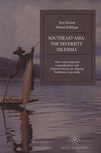Southeast Asia: The Diversity Dilemma: Sree Kumar, Sharon Siddique