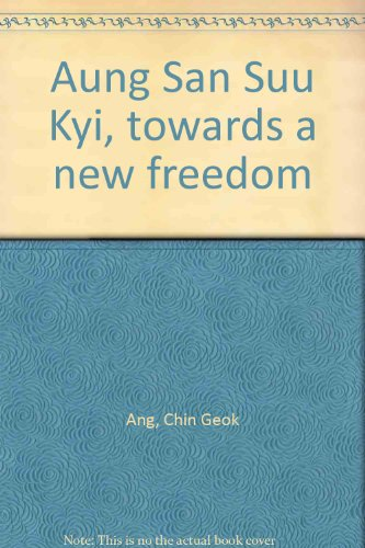 9789814024303: Aung San Suu Kyi, towards a new freedom