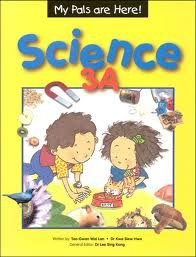 My Pals Are Here! Science 3a Text: Dr. Kwa Siew