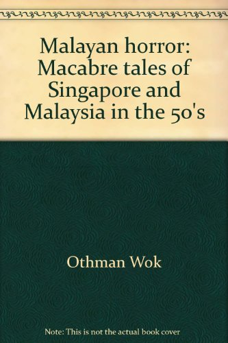 9789814032612: Malayan horror: Macabre tales of Singapore and Malaysia in the 50's