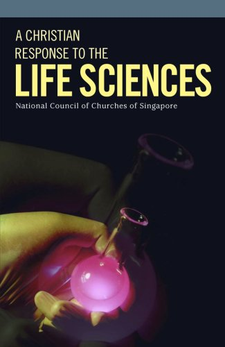 A Christian Response to Life Sciences: National Council of Churches of Singapore