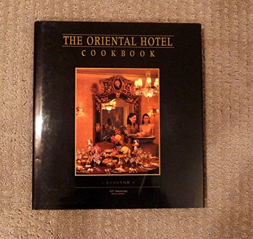 9789814068086: The Oriental Hotel Cookbook Bangkok (125th Anniversary Special Edition)