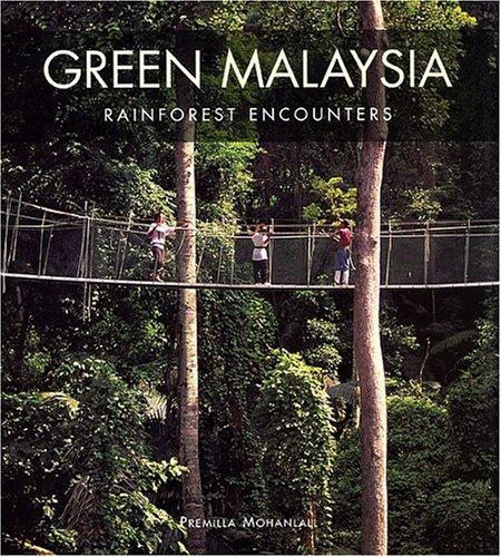 Green Malaysia: Rainforest Encounters: Mohanlall, Premilla