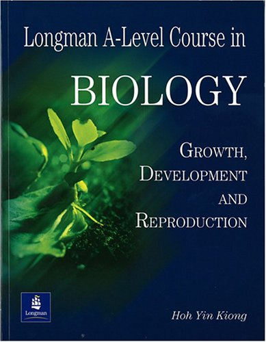 9789814093583: Longman A-level Course in Biology: Growth, Development and Reproduction