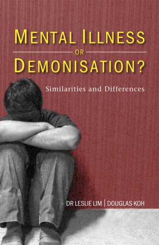 Mental Illness or Demonisation? Similarities and Differences: Dr Leslie Lim & Douglas Koh