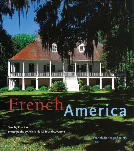 French America: French Architecture from Colonialization to the Birth of a Nation