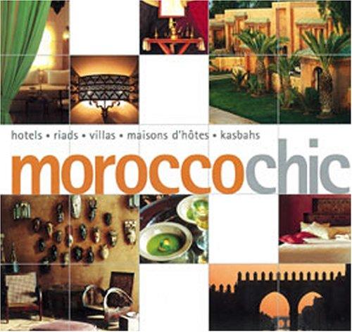 9789814155267: Morocco Chic (Chic Destinations)