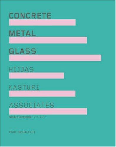 Concrete Metal Glass: Hijas Kasturi Associates: Selected: McGillick, Paul