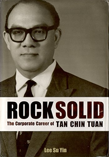 9789814189033: Rock Solid: The Corporate Career of Tan Chin Tuan