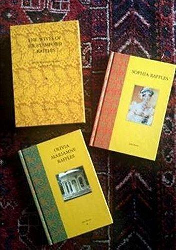 The Wives of Sir Stamford Raffles: Olivia Mariamne Raffles / Sophia Raffles (Hardback): John ...